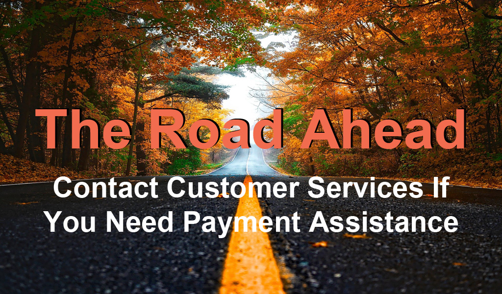 Contact Customer Services for Payment Assistance